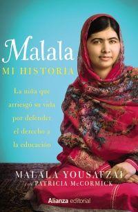 Malala : mi historia : la niña que arriesgó su vida por defender el derecho a la educación / Malala Yousafzai, con Patricia McCormick ; traducido del inglés por Julia Fernández