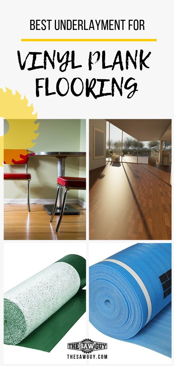Selecting The Best Underlayment For Vinyl Plank Flooring Vinyl