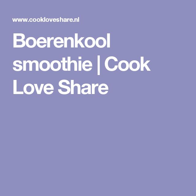 Boerenkool smoothie |       Cook Love Share