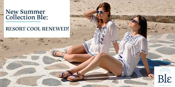 "Ble's new summer collection has just arrived!  Discover our ""resort cool"" tunics, the folklore blouses and the gorgeous dress that you will love to wear all day long!  View the main pieces here http://www.ble-shop.com/blog/"