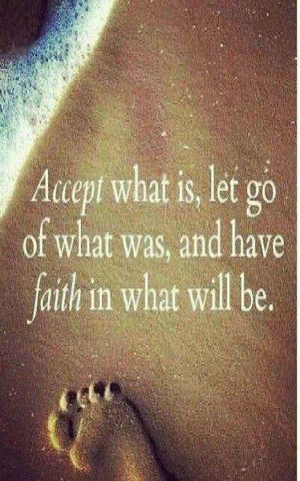 accept... let go... have faith