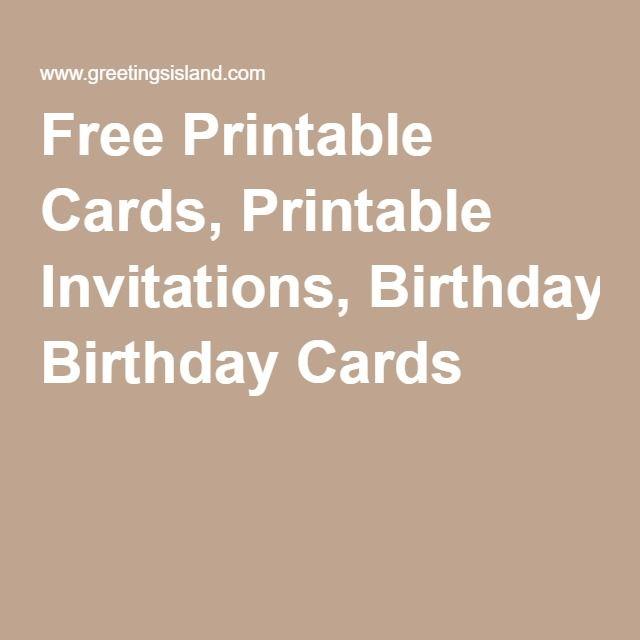 Free Printable Cards, Printable Invitations, Birthday Cards