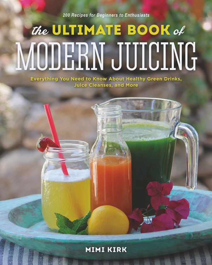 """Mimi Kirk's new bk on Juicing - """"The Ultimate Book of Modern Juicing"""""""