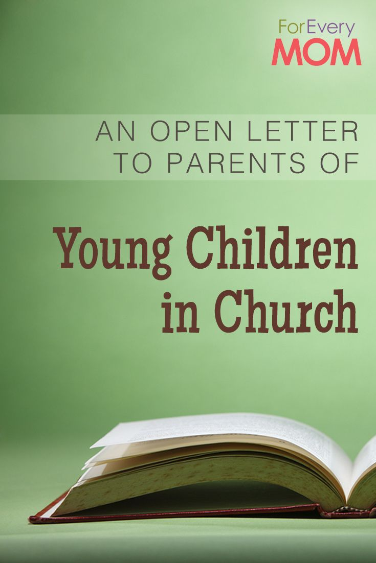 An Open Letter to Parents With Young Children in Church: It