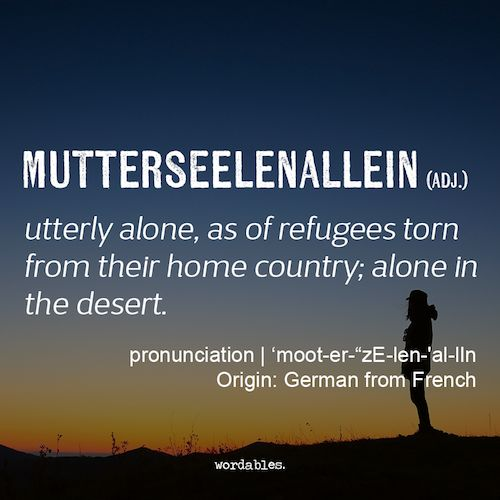 mutterseelenallein (German from French)