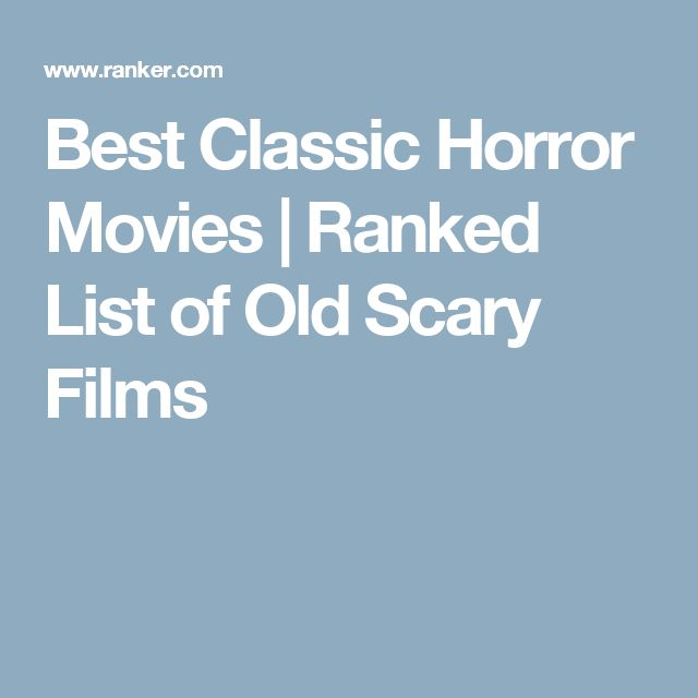 Best Classic Horror Movies | Ranked List of Old Scary Films