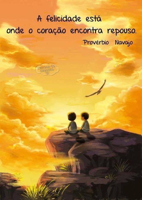 a felicidade está onde o coração encontra repouso / happiness is where the heart encounters repose