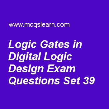 Practice test on logic gates in digital logic design, DLD quiz 39 online. Practice digital logic design exam's questions and answers to learn logic gates in digital logic design test with answers. Practice online quiz to test knowledge on logic gates in digital logic design, digital logic gates, multi level nor circuits, rectangular shape symbols, triggering of flipflops worksheets. Free logic gates in digital logic design test has multiple choice questions as not gate is also known as...