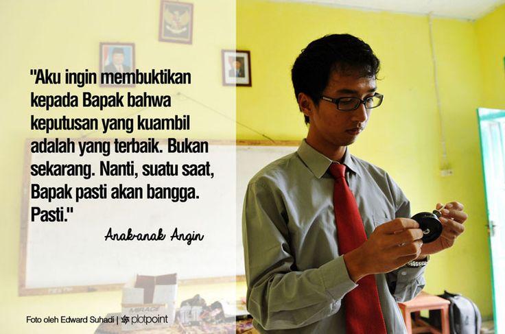 """""""Pengalaman ini selalu bisa dinikmati sebagai pengalaman positif bahwa negeri ini sedang bergerak maju."""" - Anies Baswedan (Pendiri gerakan Indonesia Mengajar)  #AnakAnakAngin"""