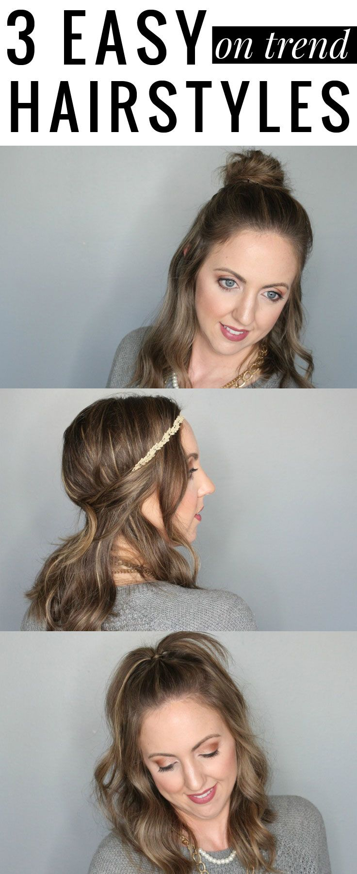3 Easy (on trend!) Hairstyles - looking put together in a pinch is easier than you thought! Headband tuck, half ponytail, and fun bun are all quick and easy!