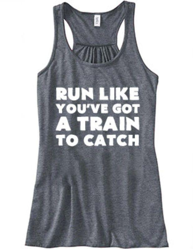 Run Like You've Got A Train To Catch Shirt - Divergent Shirt - Running Tank Top - Crossfit Shirt