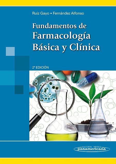 FUNDAMENTOS DE FARMACOLOGÍA BÁSICA Y CLÍNICA  Autores: Mariano Ruiz Gayo…