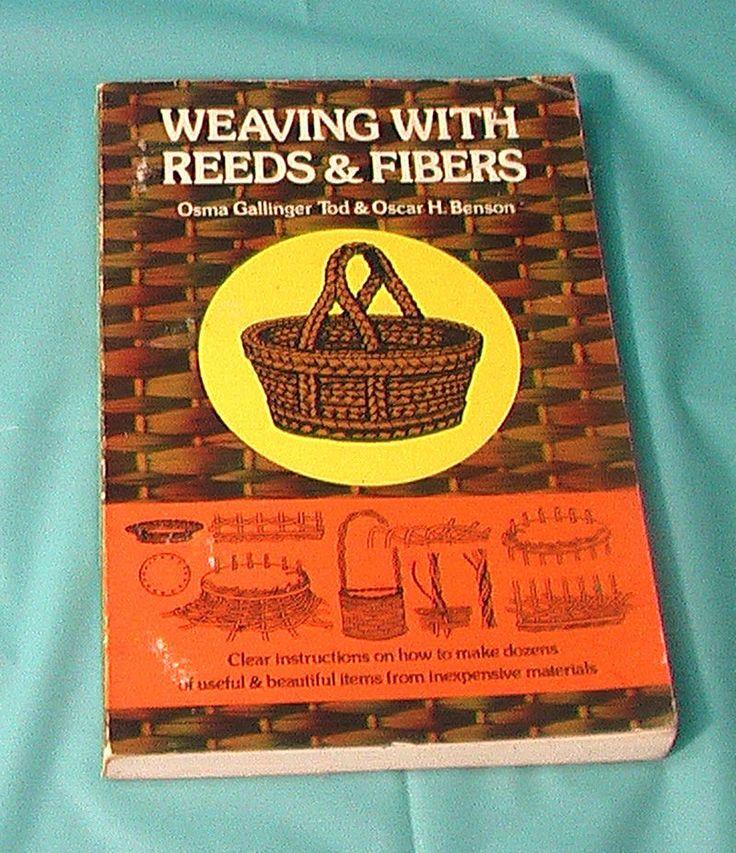 1975 Weaving With Reeds & Fibers Tod Benson Baskets Pine Needles Craft Art Book