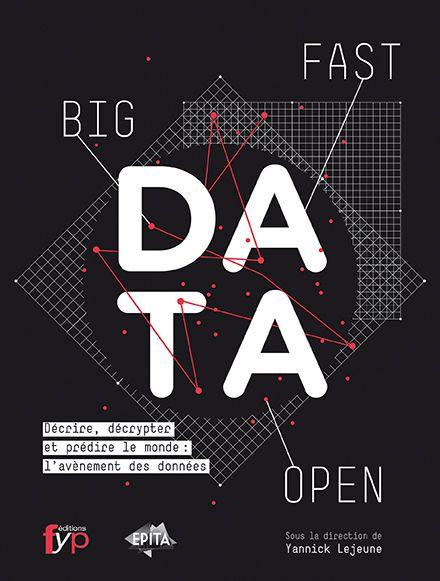 BIG, FAST & OPEN DATA : DÉCRIRE, DÉCRYPTER ET PRÉDIRE LE MONDE :  L'AVÈNEMENT DES DONNÉES de Yannick Lejeune. Le monde qui nous entoure est connecté et de cette connexion omniprésente naissent les données. Les data deviennent un acteur majeur pour la compréhension, l'anticipation et la résolution des grands problèmes économiques, politiques, sociaux, juridiques et scientifiques. Les données transforment également nos méthodes de travail, notre environnement culturel, la façon... Cote : 1-24…