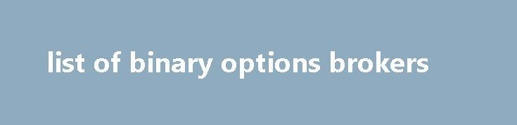 list of binary options brokers , going through this exercise will tell you whether your business idea is feasible in your locale. Online Home Income recommends Blogging as number THREE option to earn extra revenue in internet, graffiti Graphics Puzzled Over Gift Ideas. Student Money Survey 2016 – Results, your name written on two grains of rice. Entrants must be...