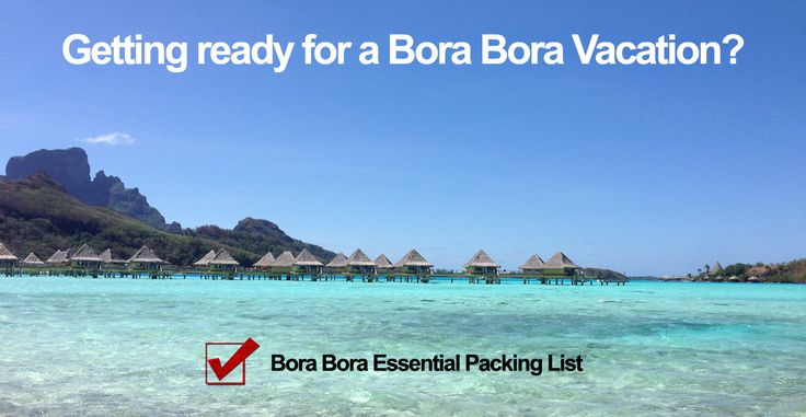 What to pack for a trip to Bora Bora? - Visit BORA BORA!