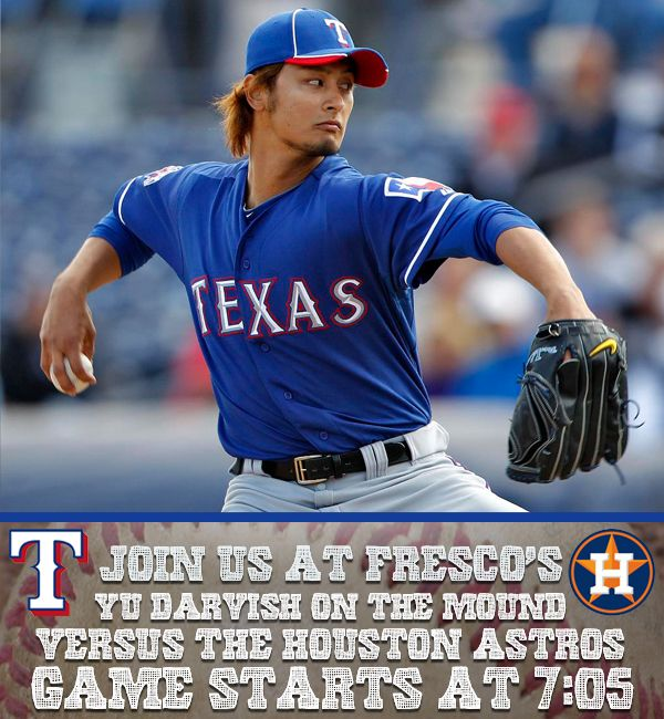 Tomorrow Night (4/11): Yu Darvish takes on former Texas Ranger, Scott Feldman at Globe Life Park in Arlington. Head out to Fresco's Mexicana in Highland Village for Happy Hour Specials before the game!  Happy Hour: 4PM-6PM Game Time: 7:05PM