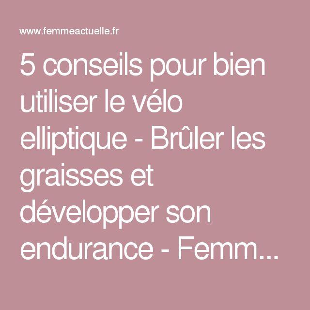 5 conseils pour bien utiliser le vélo elliptique - Brûler les graisses et développer son endurance - Femme Actuelle