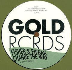 Artist(s): Fisher & Fiebak Title: Change The Way Label: GOLD007 | Gold Records