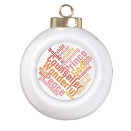 #Christian Wonderful Counselor Ceramic Ball Christmas Ornament - #Xmas #ChristmasEve Christmas Eve #Christmas #merry #xmas #family #kids #gifts #holidays #Santa