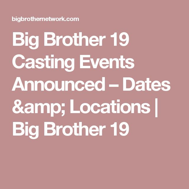 Big Brother 19 Casting Events Announced – Dates & Locations | Big Brother 19