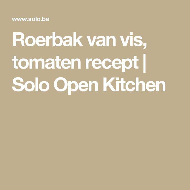 Roerbak van vis, tomaten recept   Solo Open Kitchen
