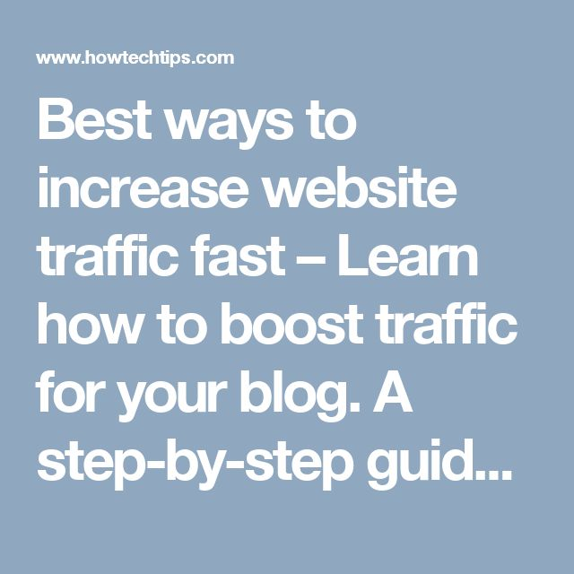Best ways to increase website traffic fast – Learn how to boost traffic for your blog. A step-by-step guide to drive traffic to your website for free.