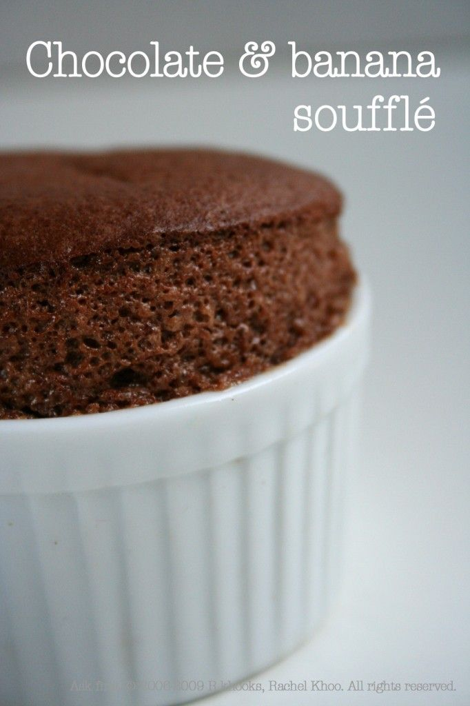 Chocolate and banana souffle | Sweet Dreams | Pinterest
