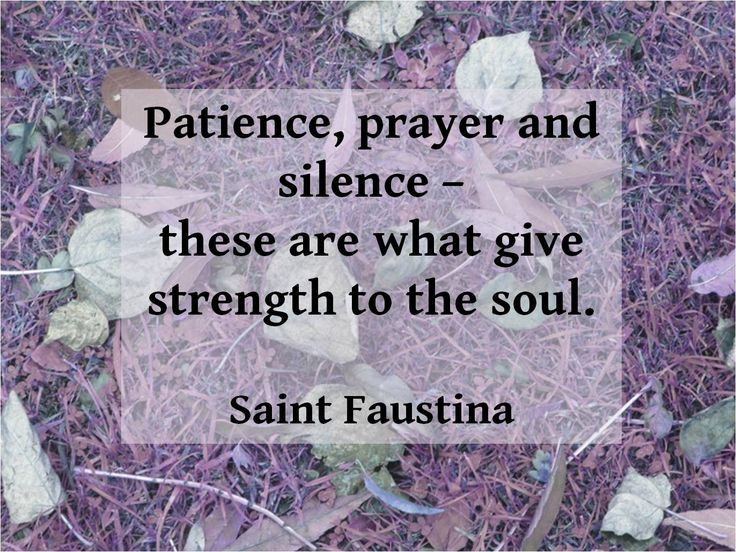 Patience, prayer and silence…Saint Faustina quote | My Sacred ...