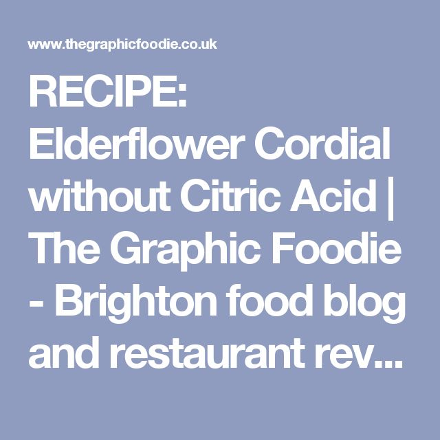 RECIPE: Elderflower Cordial without Citric Acid | The Graphic Foodie - Brighton food blog and restaurant reviews