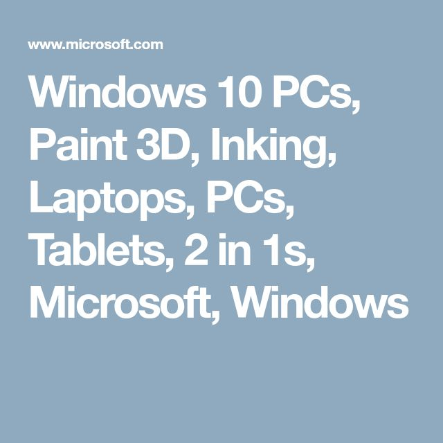 Windows 10 PCs, Paint 3D, Inking, Laptops, PCs, Tablets, 2 in 1s, Microsoft, Windows