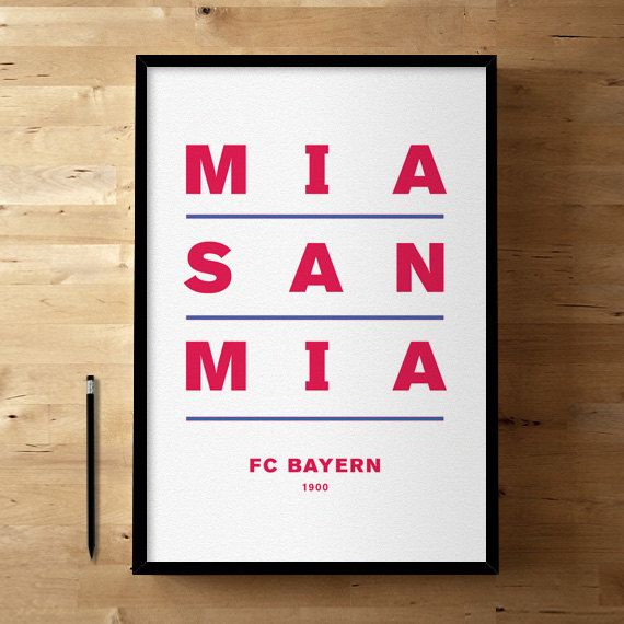 """The saying means """"We are who we are.""""  FC Bayern Munich, Football / Soccer Posters and Prints on Etsy, $50.21"""