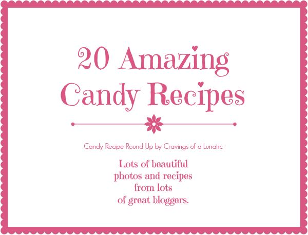 20 Amazing Candy Recipes | Cravings of a Lunatic |…