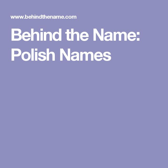 Behind the Name: Polish Names