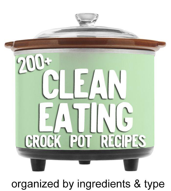 200+ Clean Eating crock pot recipes
