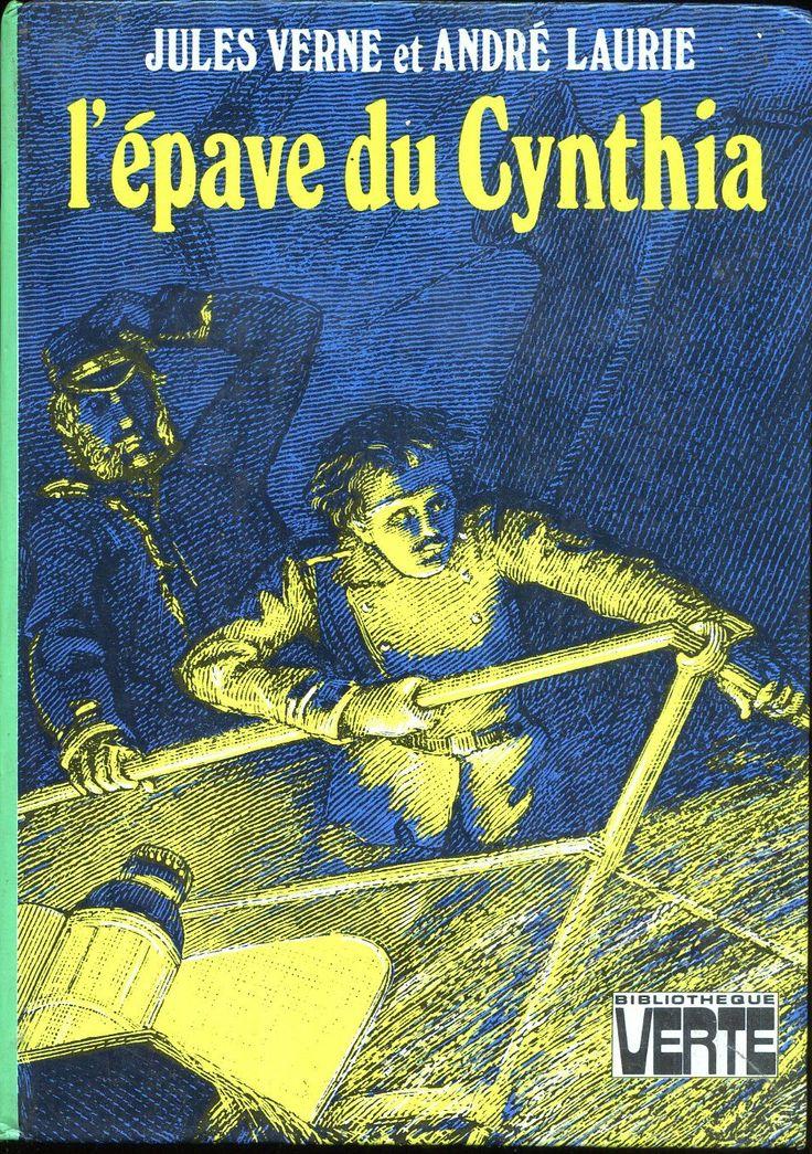 George Roux L'Épave du Cynthia , Jules Verne & André Laurie, Hachette Bibliothèque Verte 1975. cartonnage illustré avec Illus intérieures.