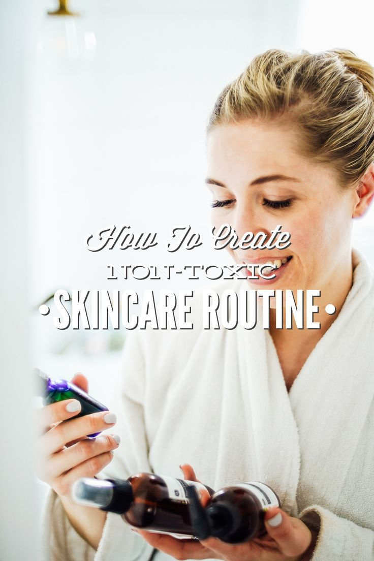 How To Create Your Own Non Toxic Skincare Routine On Any Budget Live Simply In 2020 Natural Skin Care Routine Skin Care Routine Toxic Skincare