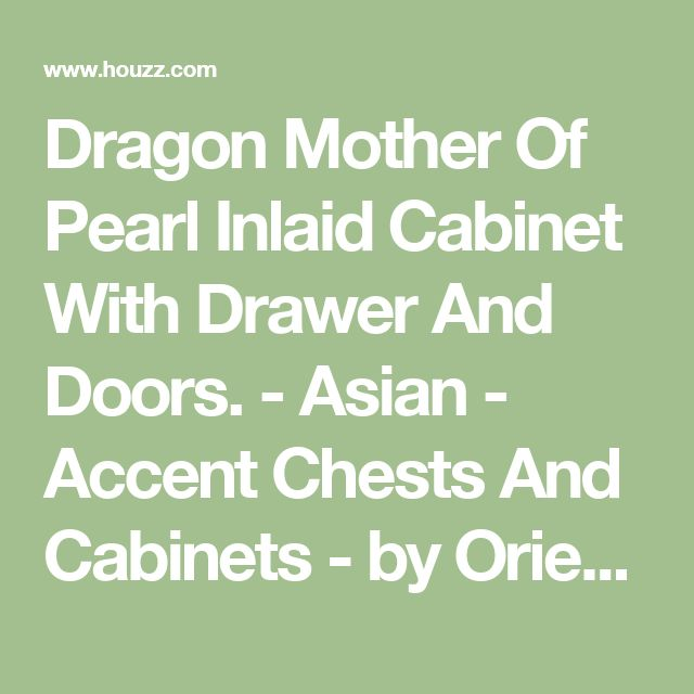 Dragon Mother Of Pearl Inlaid Cabinet With Drawer And Doors. - Asian - Accent Chests And Cabinets - by Oriental Furnishings