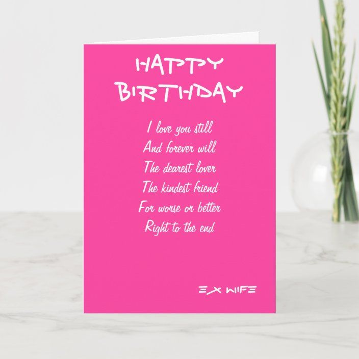Ex Wife Birthday Cards Zazzle Com In 2021 Birthday Wishes For Boyfriend Wife Birthday Birthday Cards