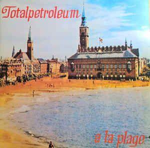 Totalpetroleum - A La Plage (Vinyl, LP, Album) at Discogs
