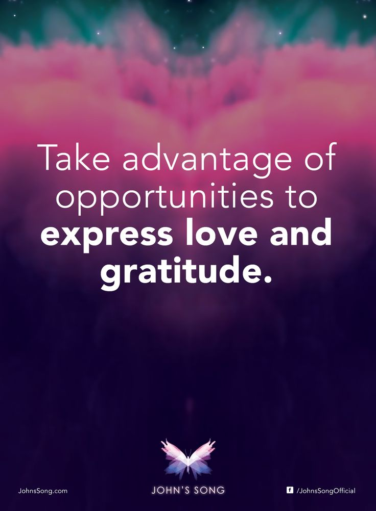 """Take advantage of opportunities to express love and gratitude."" - Dr John Demartini #JohnsSong #Inspired #motivation #wellbeing"