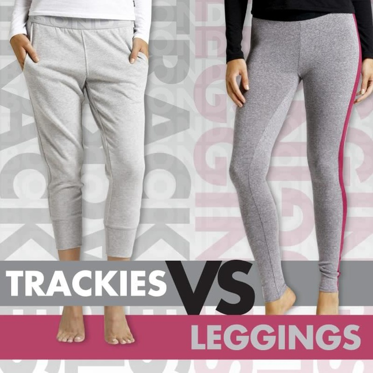 It's starting to get cooler so what will it be - trackies or leggings?