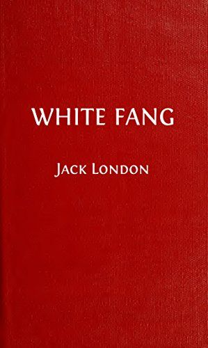 White Fang (Illustrated Edition) by [London, Jack]