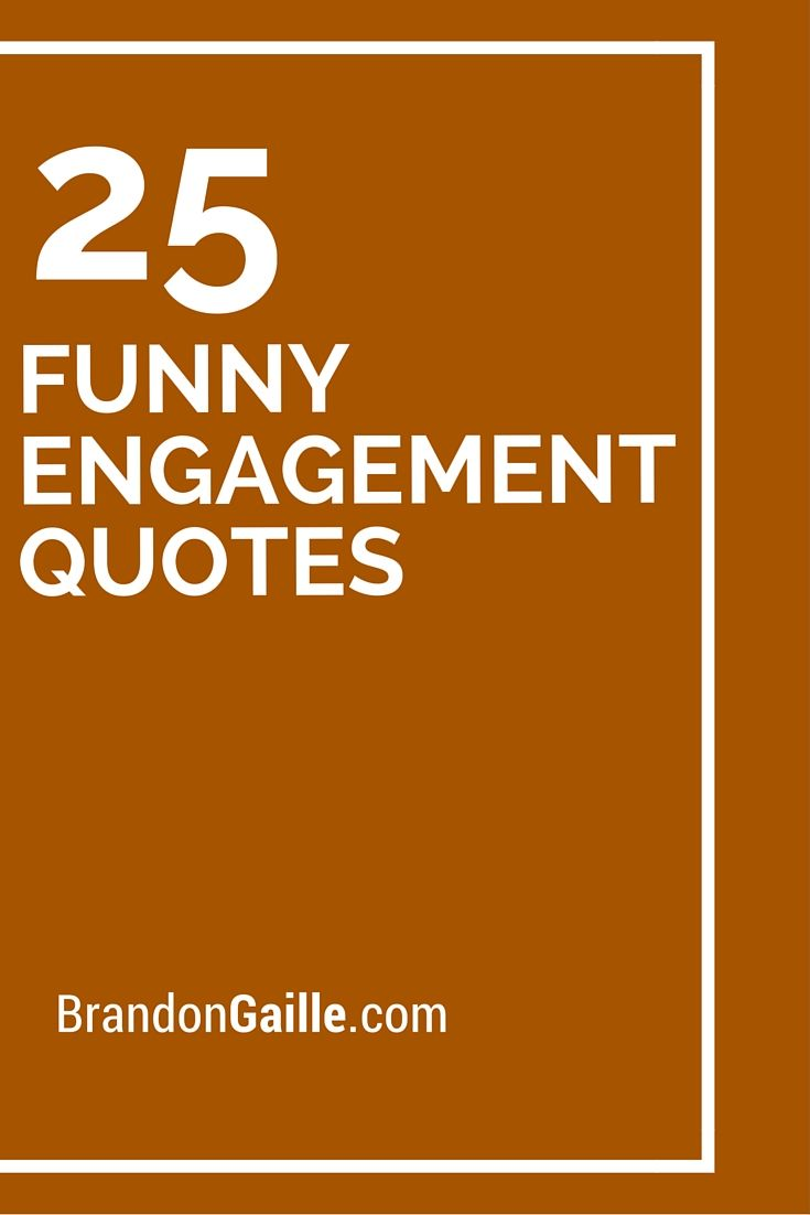 25 Funny Engagement Quotes