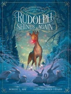 Rudolph shines again / by Robert L. May ; illustrated by Antonio Javier Caparo   Holiday Books  #kentonlibrary