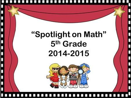 """""""Spotlight on Math"""" 5 th Grade 2014-2015 Strategies for Multiplying Decimals Using place value mat for multiplying decimals with powers of 10. Using."""