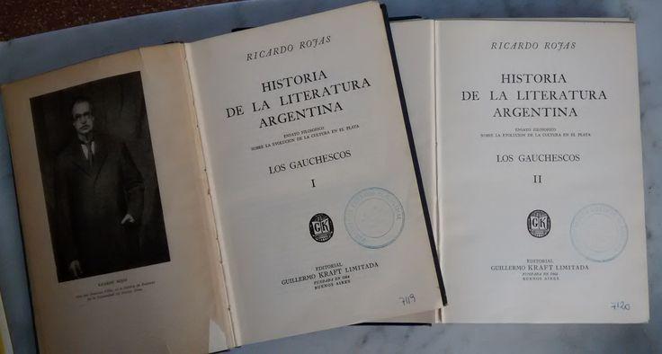 """En biblioteca. Ricardo Rojas fue un poeta, dramaturgo, orador, político e historiador argentino. La """"Historia de la literatura argentina"""" dos volúmenes están titulados """"Los Gauchos."""" La obra se puede consultar en sala."""