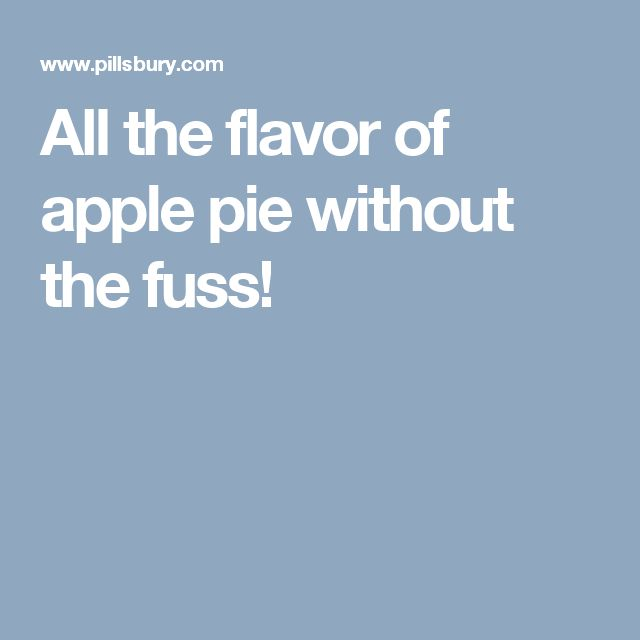 All the flavor of apple pie without the fuss!