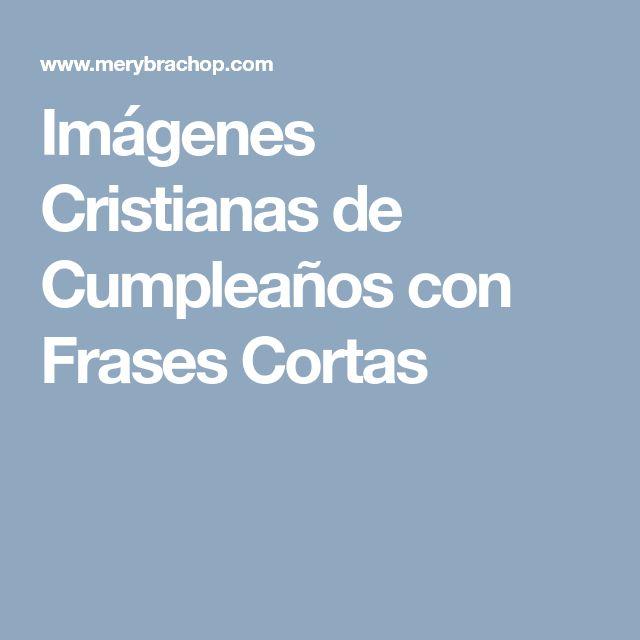 Imágenes Cristianas de Cumpleaños con Frases Cortas