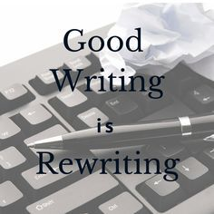 Writing may be rewriting, but how do you do it? | Go Into The Story